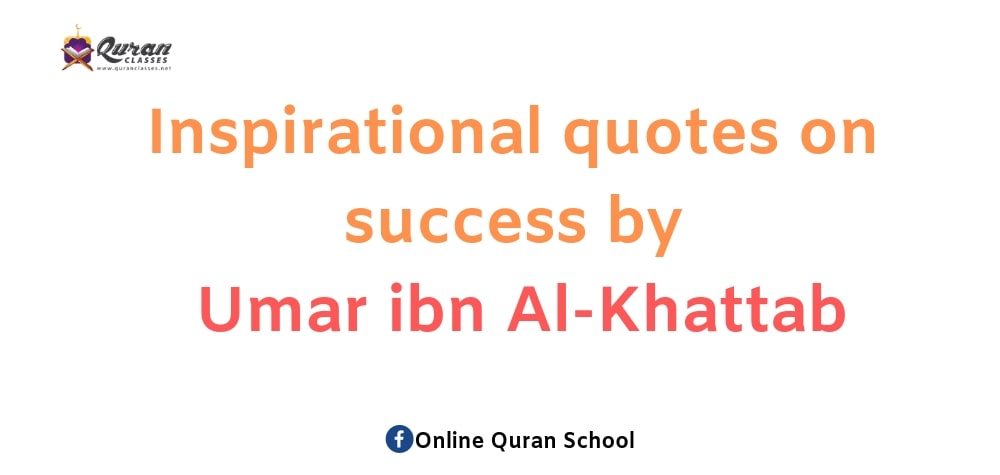 Inspirational quotes on success by Umar ibn Al-Khattab